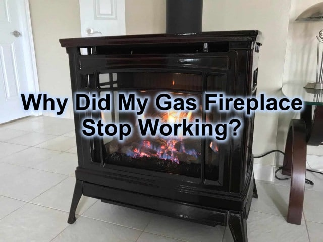 Why Did My Gas Fireplace Stop Working?
